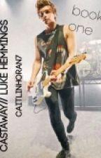Castaway // Luke Hemmings by CaitlinHoran7
