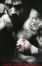 Warrior: Tommy & Eliana's Story (Fanfic) by TomHardyGirl