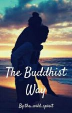 The Buddhist Way by the_sassy_geek