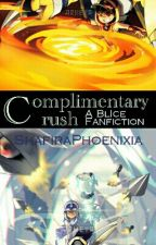 Complimentary Crush (BBB Fanfic) by ShafiraPhoenixia