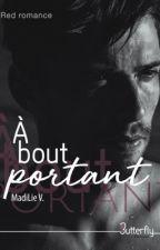 A bout portant (sous contrat d'édition)  by MadiLieAuteur