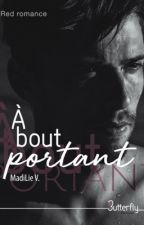 A bout portant by MadiLieAuteur