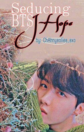 Seducing BTS J-Hope ✔ by ChAhnyeoliee_Exo