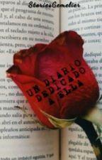 Un diario dedicado a ella. || Short Story. by StoriesGemelier