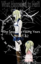 What Happened to Her? Sequel to Young Years Book 1&2 by deadlylusciousLucy