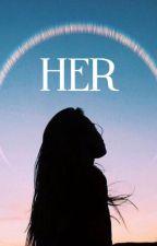 Her  • gd by -LightTheNight