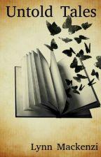 Untold Tales by LynnMackenzi