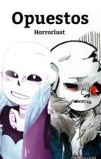 Opuestos. (Horror!Sans X Lust!Sans)  [Pausada para el especial]  by Unpantostado