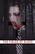 The Fields Of Blood (Frerard) by frerardmonstermcr