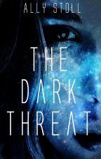 The Dark Threat by AllyStoll
