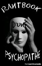 Rantbook d'une psychopathe by CupOfTeaNmilk