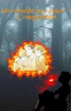 Un remède aux maux : l'imagination by BloodyMeika