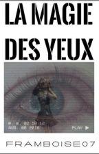 La magie des yeux by Framboise07
