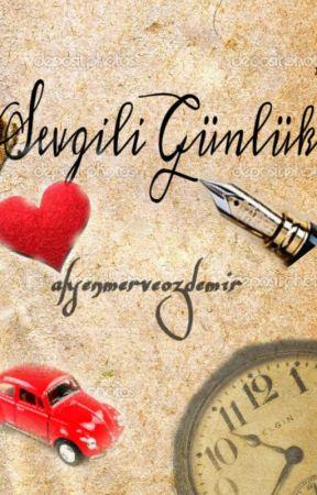 Sevgili Günlük; by ahsenmerveozdemir