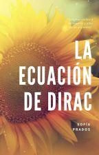 La ecuación de Dirac [ACTUALIZACIONES LENTAS] by Anklebitters94