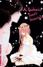 A Bloody Sad Seventeen (COMPLETE) by Riyuchan