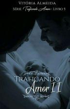 Traficando Amor II by euVic_