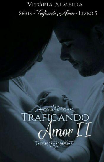 Traficando Amor II