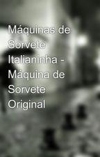 Máquinas de Sorvete Italianinha - Máquina de Sorvete Original by maquinadesorvete18