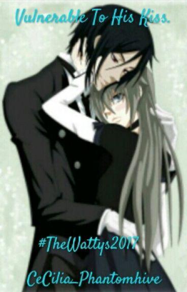 Valnurable To His Kiss.  (Sebastian X Reader)
