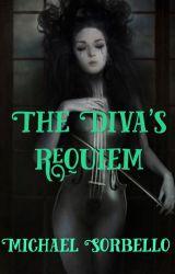 The Diva's Requiem by MacabreNightmares