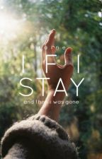 If I Stay | ✓ by nosekissed