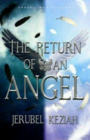 The Return Of An Angel by Jerubel_Keziah