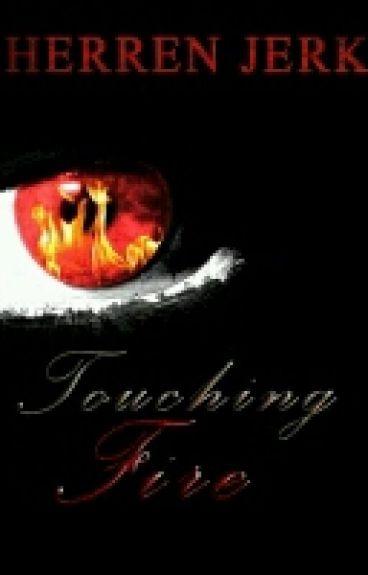 TOUCHING FIRE || HERREN JERK