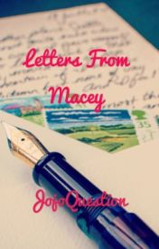 Letters from Macey by JojoQuestion