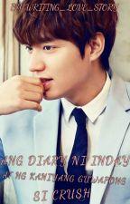 Ang Diary ni Inday at ng Kaniyang Guwapong si Crush by WRITING_LOVE_STORY