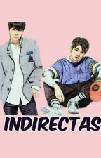 INDIRECTAS  {JREN} by Anahythekiller