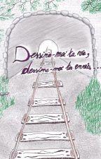 Dessine-moi ta vie, dessine-moi tes envies... by DiamantCeleste