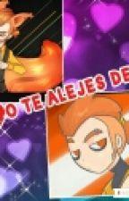 No Te Alejes De Mi(N.Foxy y tu) by Yo_soy_Pandi