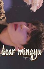 Dear Mingyu ∞ MEANIE by cherubggu_