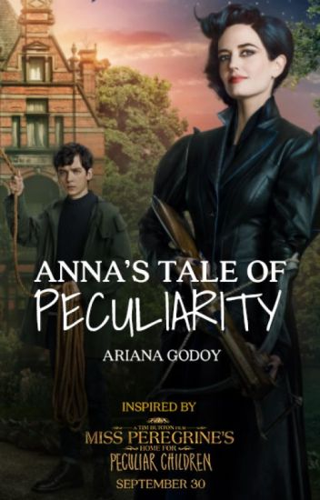 Anna's Tale of Peculiarity✔️