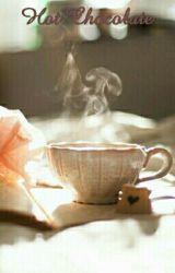 Hot Chocolate  by tashasmiling