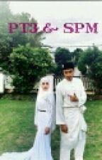 PT3 & SPM by Izfarhazmi_