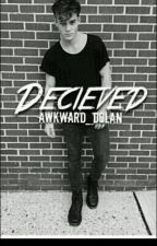 Deceived- A Dolan Twins FanFiction by awkward_dolan