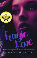 Tragic Love by PaulaMatcki