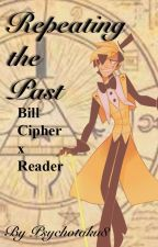 Repeating the Past: Bill Cipher x Reader by psychotaku8