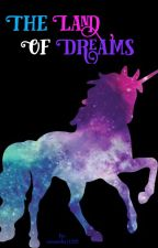 The Land of Dreams  by samantha11229