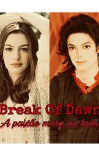 Break of dawn - A paixão mora ao lado by LittleJanxHead