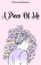 A Piece Of Me ⋅ l.s   by Homosstylinson