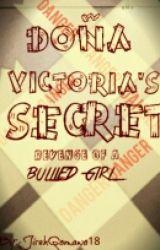 DONA VICTORIAS SECRET(Revenge Of A Bullied Girl)  by JirehGomawo18
