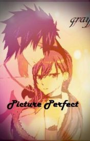 Picture Perfect: a Gray and Erza lovestory by docmdportgas