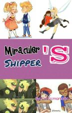 Miraculer Shipper's by Mrs_and_Miss_Fanfic
