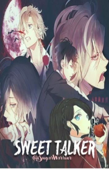 Sweet Talker (Diabolik lovers x reader)