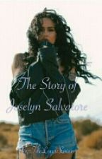 The Story of Joselyn Salvatore by TheLunarSisters