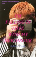 I'm Falling In Love With My Neighbour (END) by Purexoly