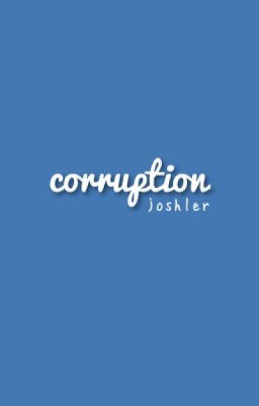 Corruption   Joshler.